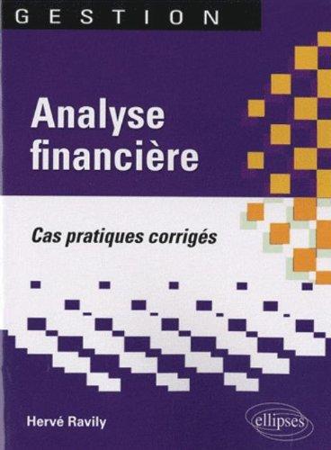 Cas pratiques corrigés d'analyse financière par Hervé Ravily