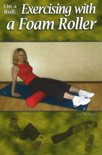 On a Roll: Exercising with a Foam Roller by Lisa M. Wolfe (2007-06-01) par Lisa M. Wolfe
