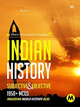 INDIAN HISTORY : SUBJECTIVE WITH OBJECTIVE: Useful for UPSC, CSAT, PSC, CDS, NDA/NA, SSC, Railway, Banking, State Services and All Other Examination by [Competitive Pen Editorial Board]