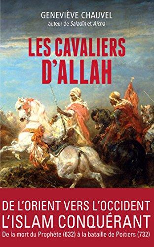 Les cavaliers d' Allah: Comment les Arabes conquirent l'Afrique du Nord