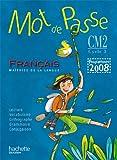 Mot de Passe Français CM2 Cycle 3 : Programme 2008
