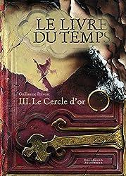 Le livre du temps, tome 3 : le cercle d'or