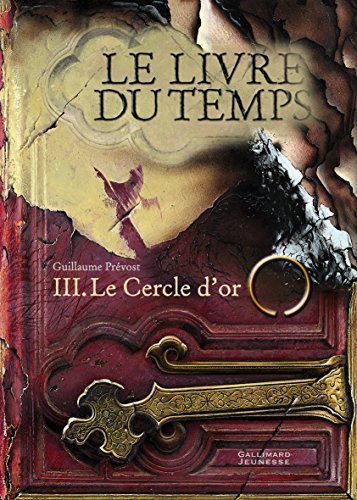 Le livre du temps, tome 3 : le cercle d'or par Guillaume Prévost