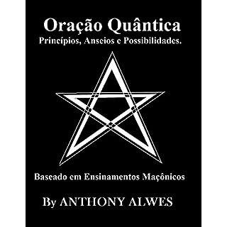 A ORAÇÃO QUÂNTICA: Princípios, Anseios e Possibilidades (Portuguese Edition)