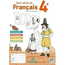 Mon cahier de français 4e : Cahier élève