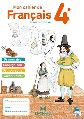 Mon cahier de français 4e : Cahier élève par Evelyne Ballanfat, Myriam Dufour, Maud Lapoussière