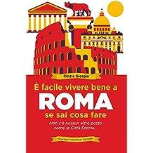 È facile vivere bene a Roma se sai cosa fare (eNewton Manuali e Guide)