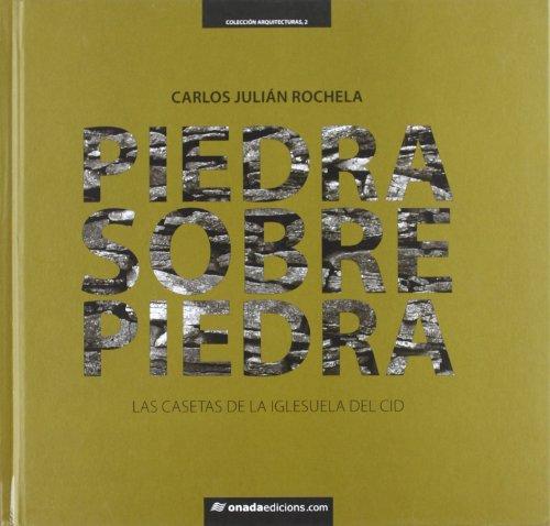 Piedra sobre piedra. Las casetas de la Iglesuela del Cid (Arquitecturas)