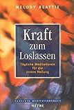 Kraft zum Loslassen. by Melody Beattie (1991-01-01)
