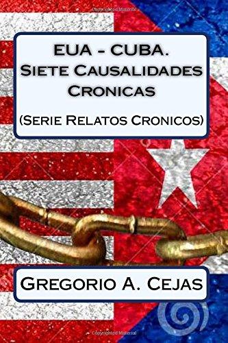USA - CUBA.  Siete Causalidades Cronicas: (Serie Relatos Cronicos I)
