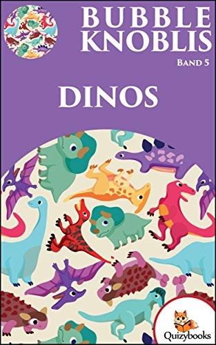 für Kinder ab 6 Jahre) (BUBBLE KNOBLIS 5) (Dinosaurier Bubble)