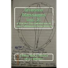 Shadow Messages Vol. 2: A Poetry Colloboration of Light Messages from Spirits (English Edition)