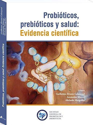 Probióticois, prebióticos y salud: Evidencia científica