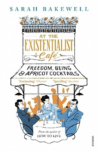 Buchseite und Rezensionen zu 'At The Existentialist Café: Freedom, Being, and Apricot Cocktails' von Sarah Bakewell
