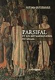 Parsifal les métamorphoses