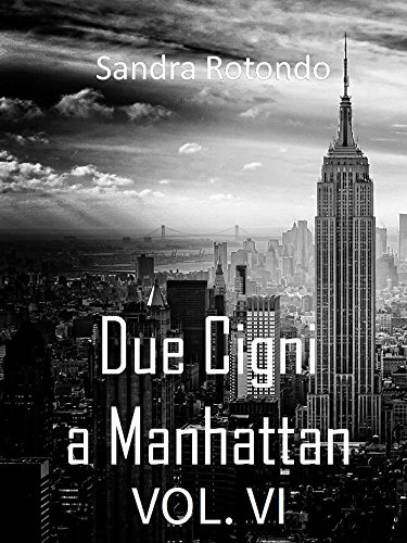 Due Cigni a Manhattan Vol VI
