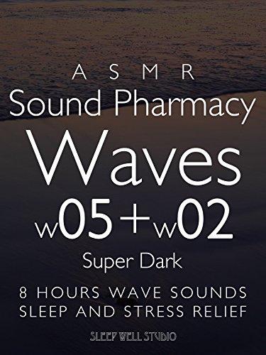 asmr-sound-pharmacy-waves-w05-w02-super-dark-8-hours-wave-sounds-sleep-and-stress-relief-ov
