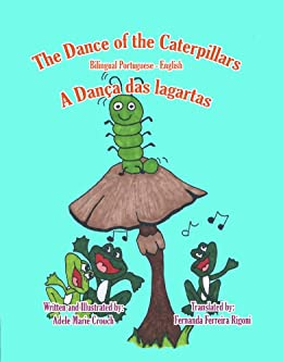 The Dance of the Caterpillars Bilingual Portuguese English (Portuguese Edition) par [Crouch, Adele Marie]