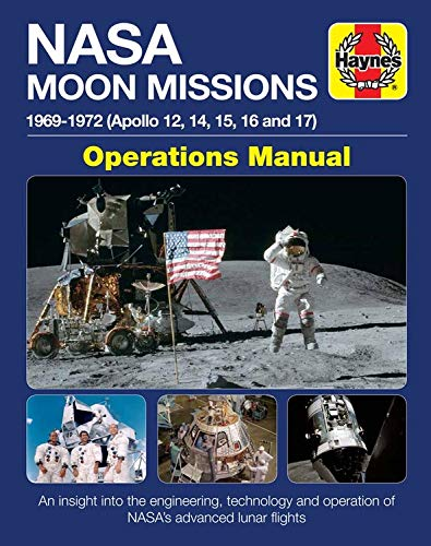 NASA Moon Missions Operations Manual: 1969 - 1972 (Apollo 12, 14, 15, 16 and 17) - An Insight Into the Engineering, Technology and Operation of Nasa's (Haynes Manuals) por David Baker