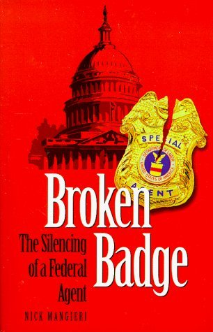 Broken Badge: The Silencing of a Federal Agent by Nick Mangieri (1-Sep-1998) Paperback