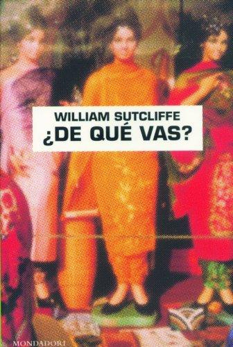 Descargar Libro ¿De qué vas? (LITERATURA MONDADORI 13X20) de William Sutcliffe