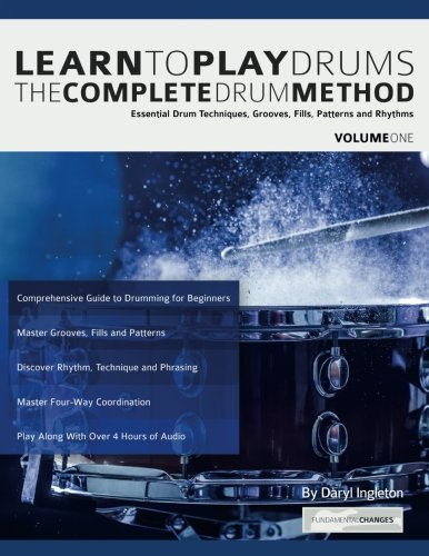 Learn To Play Drums: The Complete Drum Method Volume 1: Essential drum techniques, grooves, fills, patterns and rhythms por Daryl Ingelton