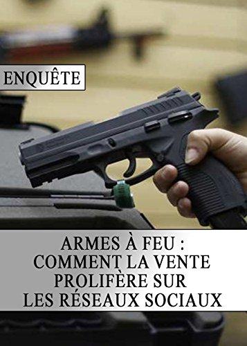 Armes à Feu : Comment la Vente d'Armes Prolifère sur les Réseaux Sociaux