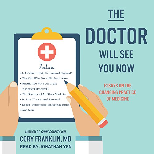 The Doctor Will See You Now: Essays on the Changing Practice of Medicine