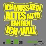 ICH MUSS KEIN ALTES AUTO FAHREN ICH WILL XL 2012 // Sticker OEM JDM Style Aufkleber (Gelb)