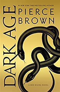 Red Rising, tome 5 : Dark Age par Pierce Brown