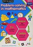 Primary Problem-Solving in Mathematics: Bk.B: Analyse, Try, Explore
