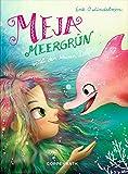 Meja Meergrün rettet den kleinen Delfin: (Band 2)