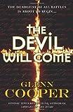 The Devil Will Come by Cooper, Glenn (2011) Paperback