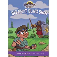 Big Shot Sling Shot: David's Story (Creator's Toy Chest)