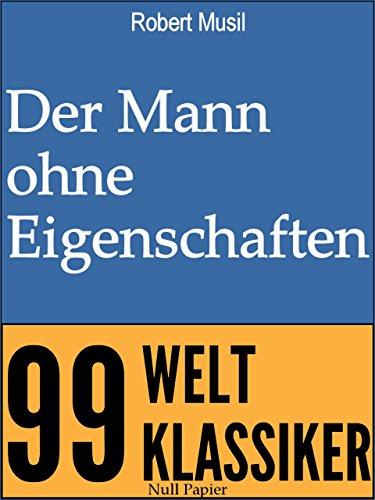 Der Mann ohne Eigenschaften (99 Welt-Klassiker) -