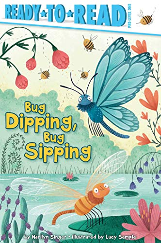 Bug Dipping, Bug Sipping (Ready-to-Reads) (English Edition)