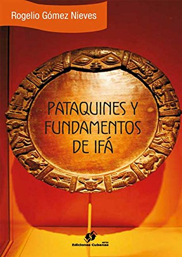 Pataquines y fundamentos de IFÁ por Rogelio Gómez Nieves