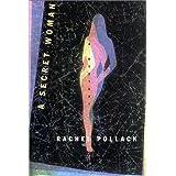 A Secret Woman: A Mystery by Rachel Pollack (2002-04-19)