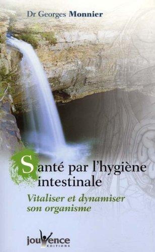 La Santé par l'hygiène intestinale par Monnier