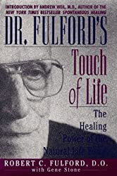 Dr. Fulford's Touch of Life: The Healing Power of the Natural Life Force by Robert C. Fulford (1996-10-30)