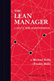 The Lean Manager: A Novel of Lean Transformation (English Edition)