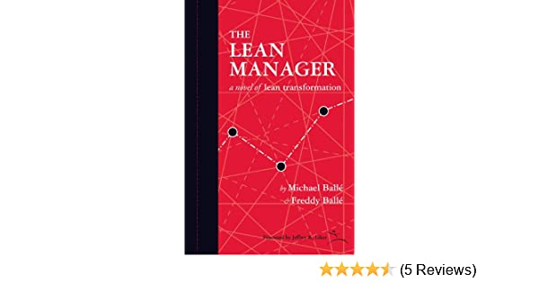 The lean manager a novel of lean transformation ebook freddy the lean manager a novel of lean transformation ebook freddy balle michael balle liker jeffrey amazon kindle store fandeluxe Choice Image
