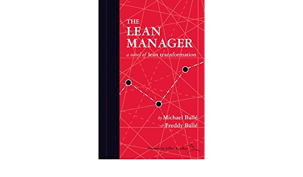 The lean manager a novel of lean transformation ebook freddy balle the lean manager a novel of lean transformation ebook freddy balle michael balle liker jeffrey amazon kindle store fandeluxe Gallery