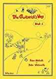 The Guitarist's Way - Book 1 (Guitarist's Way)