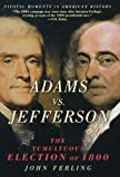 Adams vs. Jefferson: The Tumultuous Election of 1800 (Pivotal Moments in American History (Oxford))