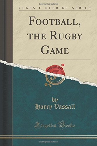 Football, the Rugby Game (Classic Reprint) by Harry Vassall (2015-09-27) par Harry Vassall