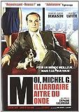 MOI MICHEL G MILLIARDAIRE MAITRE du MONDE