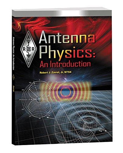 Antenna Physics: An Introduction (Arrl Antenna Book)
