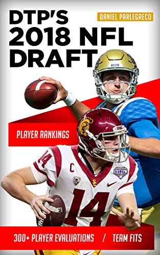 DTP's 2018 NFL Draft Guide: 300+ Player Evaluations for the 2018 NFL Draft (English Edition) por Daniel Parlegreco