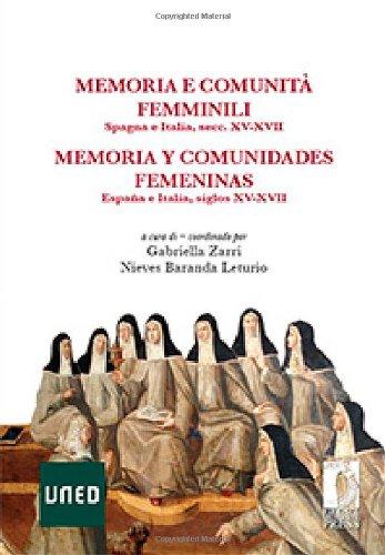 Descargar Libro Memoria Y Comunidades Femeninas. España E Italia, Siglos XV-XVII (Biblioteca di storia) de G. Zarri